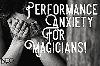 Performance Anxiety for Magicians blog b