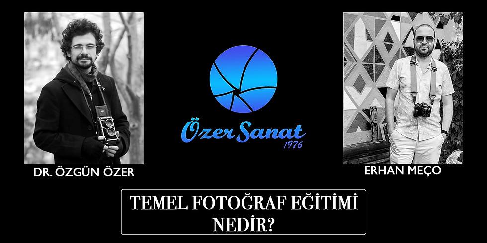 Temel Fotoğraf Eğitimi Nedir? - Dr. Özgün Özer & Erhan Meço