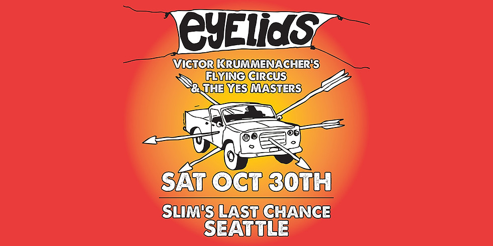 EYELIDS, Victor Krummenacher's Flying Circus, The Yes Masters