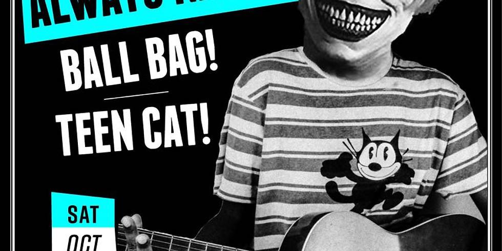 Always Naked, Ball Bag, Teen Cat