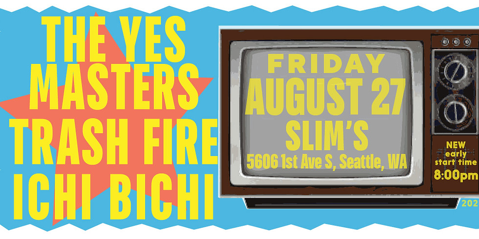 The Yes Masters, Trash Fire, Ichi Bichi