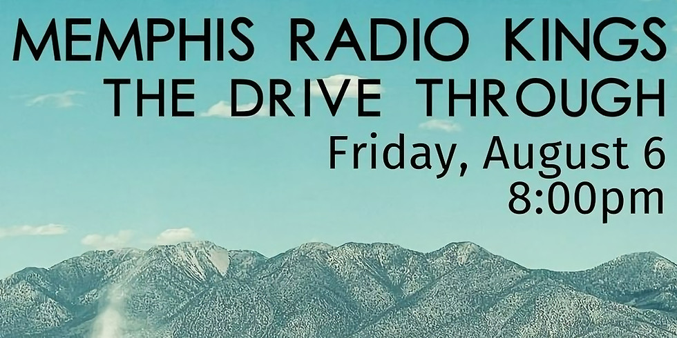 MEMPHIS RADIO KINGS, THE DRIVE THROUGH
