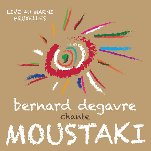 Bernard Degavre chante Moustaki