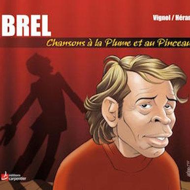 """Brel """"Chanson à la plume et au pinceau"""""""
