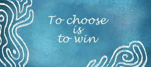 To Choose is to Win