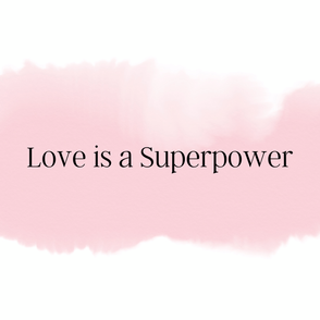 Love is a superpower