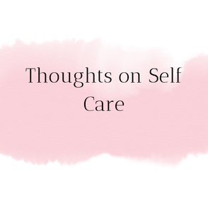 Thoughts on Self Care and a Giveaway!
