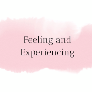 Feeling and Experiencing