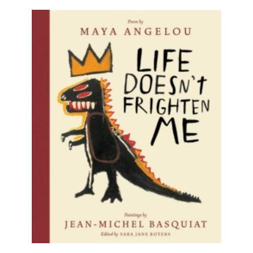 Life Doesn't Frighten Me - Maya Angelou & Jean-Michel Basquiat
