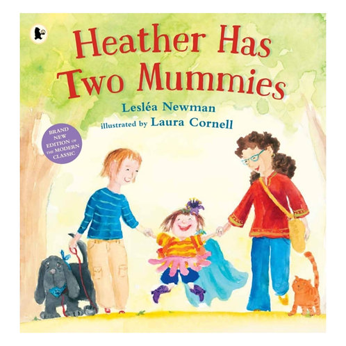 Heather Has Two Mummies - Leslea Newman &  Laura Cornell