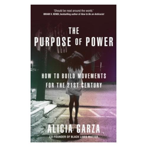 The Purpose of Power - Alicia Garza