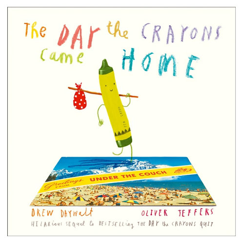 The Day The Crayons Came Home - Drew Daywalt& Oliver Jeffors