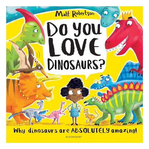 Do You Love Dinosaurs? - Matt Robertson