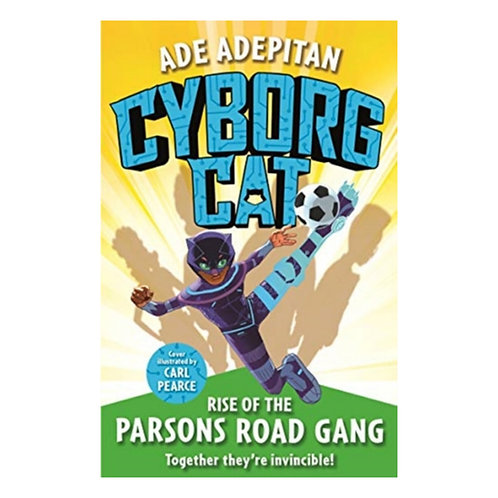 Cyborg Cat: Rise of the Parsons Road Gang - Ade Adepitan