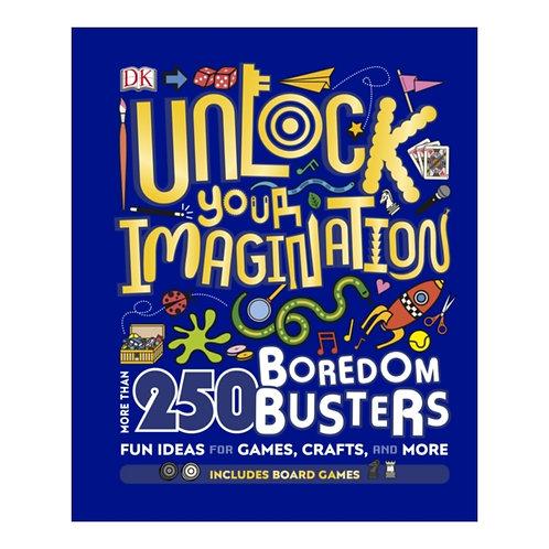 Unlock Your Imagination : 250 Boredom Busters