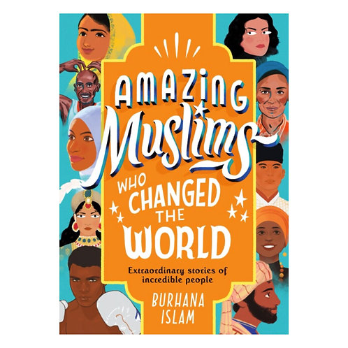 Amazing Muslims Who Changed the World - Burhana Islam