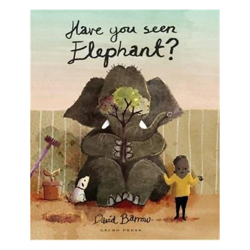 Have You Seen Elephant? - David Barrow
