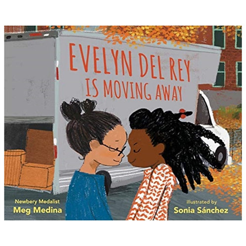 Evelyn Del Rey Is Moving Away - Meg Medina & Sonia Sanchez