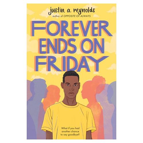 Forever Ends on Friday - Justin Reynolds