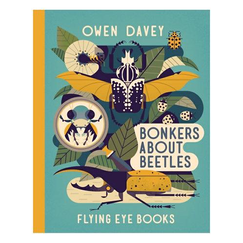 Bonkers about Beetles -Owen Davey