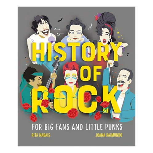 History of Rock : For Big Fans and Little Punks - Rita Nabais