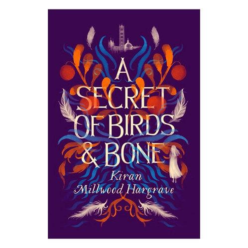 A Secret of Birds & Bone - Kiran Millwood Hargrave
