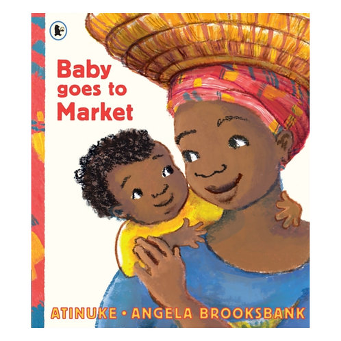 Baby Goes to Market - Atinuke
