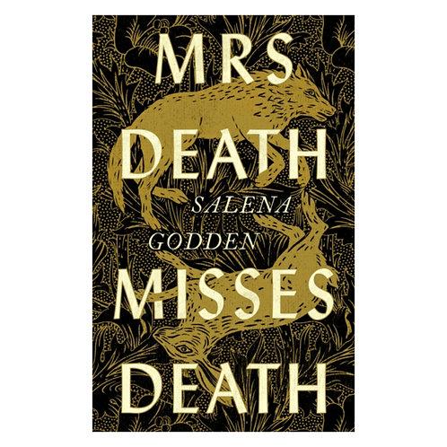 Mrs Death Misses Death -Salena Godden