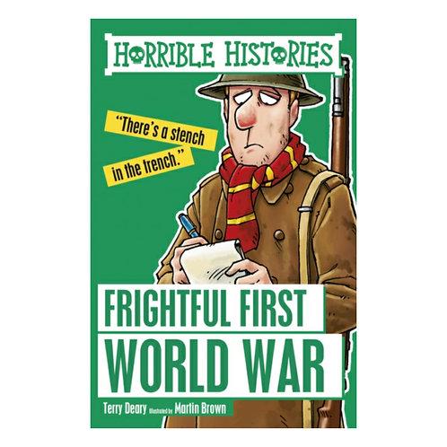 Frightful First World War - Terry Deary & Martin Brown
