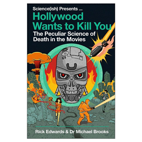 Hollywood Wants to Kill You : The Peculiar Science of Death in the Movies