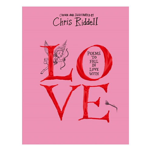 Poems to Fall in Love With -Chris Riddell