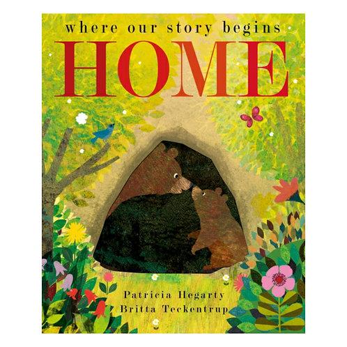Home : Where Our Story Begins -Britta Teckentrup
