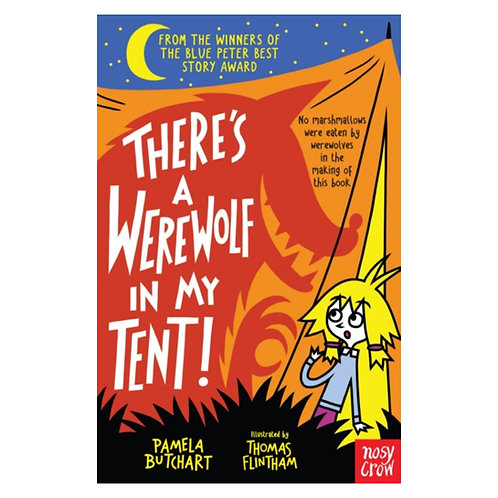 There's a Werewolf In My Tent! - Pamela Butchart