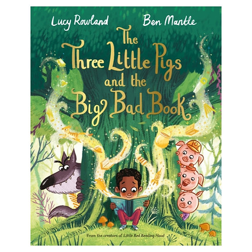 The Three Little Pigs and the Big Bad Book - Lucy Rowland & Ben Mantle