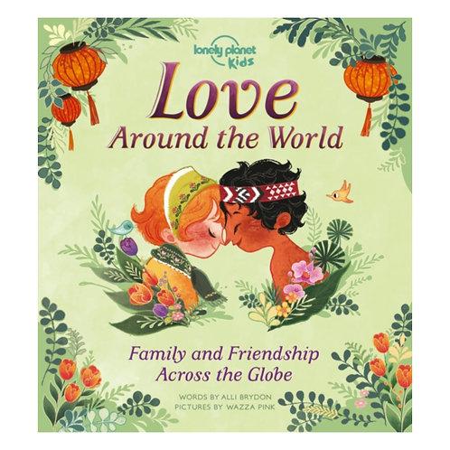 Love Around The World : Family and Friendship Around the World