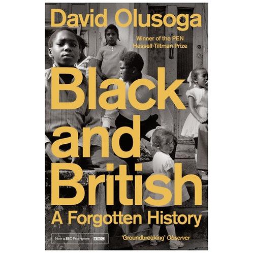 Black and British : A Forgotten History - David Olusoga