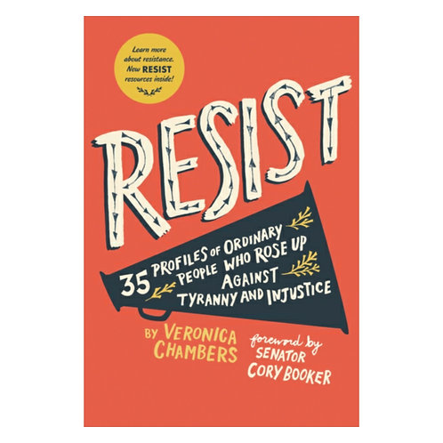 Resist : 40 Profiles of Ordinary People Who Rose Up Against Tyranny & Injustice