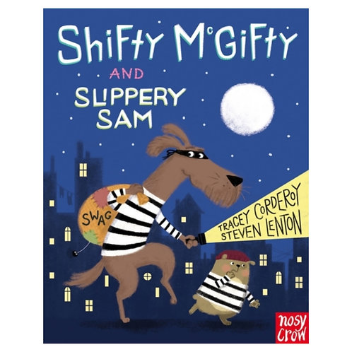 Shifty McGifty and Slippery Sam - Tracey Corderoy & Steven Lenton