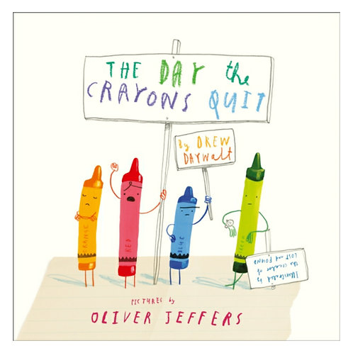 The Day The Crayons Quit -Drew Daywalt& Oliver Jeffers