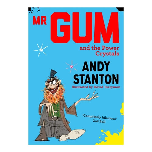 Mr Gum and the Power Crystals - Andy Stanton