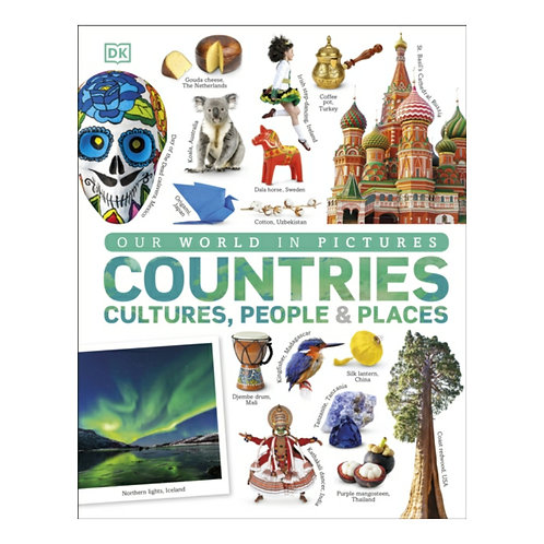 Our World in Pictures: Countries, Cultures, People & Places
