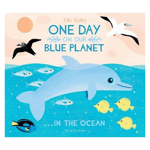 One Day on Our Blue Planet ... In the Ocean - Ella Bailey