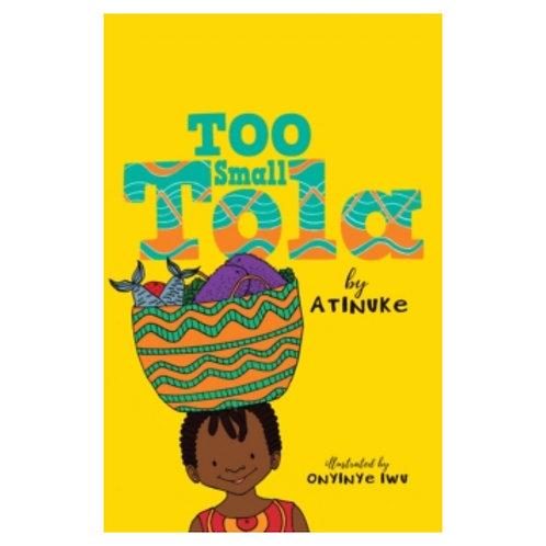 Too Small Tola - Atinuke & Onyinye Iwu