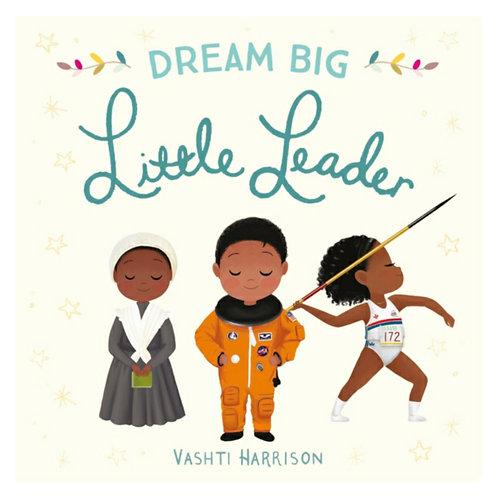 Dream Big, Little Leader - Vashti Harrison