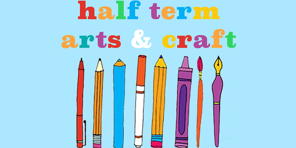 Half Term Arts and Craft