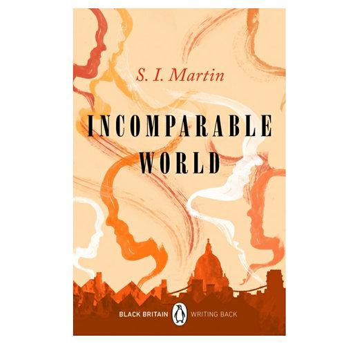 Incomparable World : Black Britain: Writing Back -S.I. Martin