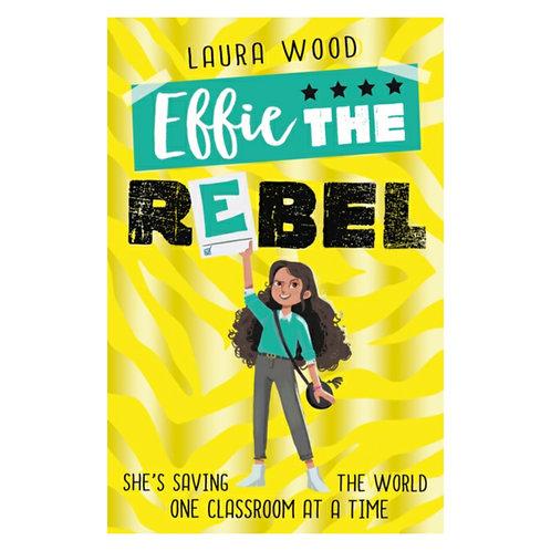 Effie the Rebel - Laura Wood
