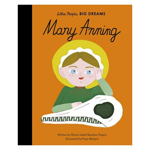 Little People, Big Dreams: Mary Anning - Maria Isabel Sanchez Vegara