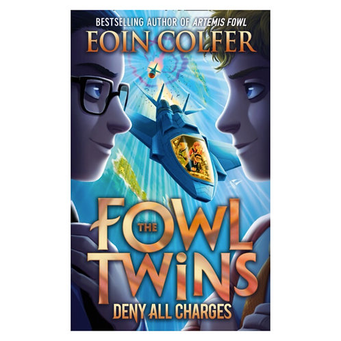 The Fowl Twins: Deny All Charges - Eoin Colfer