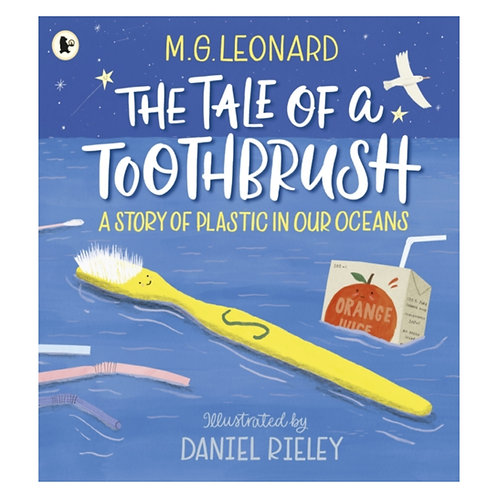 The Tale of a Toothbrush: A Story of Plastic in Our Oceans - M.G. Leonard